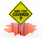 Are You Covered Insurance Policy Coverage Danger Sign Royalty Free Stock Photography
