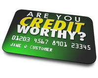 Are You Credit Worthy Card Borrow Money Report Score. Are You Credit Worthy words on a plastic card asking if your score, rating or report is high enough to Royalty Free Stock Images