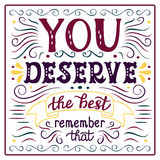 'You deserve the best' poster Stock Photos