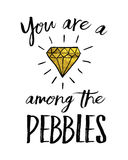You are a Diamond among the Pebbles. Printable Typography Design Poster black on white with Gold Foil Style Diamond Texture Stock Photography