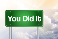 You Did It Green Road Sign Stock Image