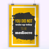 You did not wake up today to be mediocre. Stock Image