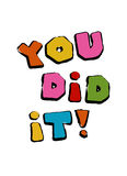 You did it. Vector template of lettering. Royalty Free Stock Image