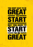 You Do Not Have To Be Great To Start But You Have To Start To Be Great. Inspiring Creative Motivation Quote. Template. Vector Typography Banner Design Concept royalty free illustration