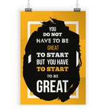 You Don`t Have To Be Great To Start But You Have To Start To Be Great. Inspirational typography poster with quote about. You Don`t Have To Be Great To Start But stock illustration