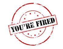 You are fired. Rubber stamp with text you are fired inside,  illustration Stock Image