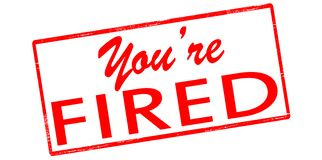 You are fired. Rubber stamp with text you are fired inside,  illustration Stock Photo