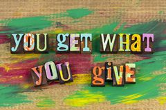 You get what give helping help. Determination work ethics giving kindness volunteer charity donation give back letterpress love help others stock image
