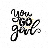 You go girl. Inspirational quote, feminism slogan. Black handwritten words on white background. You go girl. Inspirational quote, feminism slogan. Black Stock Image