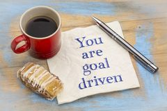 You are goal driven - positive affirmation Stock Photo