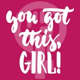 You got this, girl - hand drawn lettering phrase about woman, female, feminism on the pink background. Fun brush ink. Inscription for photo overlays, greeting Stock Photography