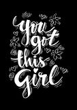 You got this Girl. Motivational quote Royalty Free Stock Images