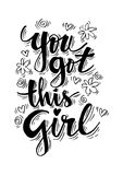 You got this Girl. Motivational quote Stock Photography