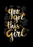You got this Girl. Motivational quote Royalty Free Stock Photography