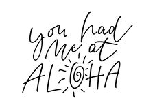 You had me at aloha. Ink brush pen hand drawn phrase lettering design. Vector illustration isolated on a ink grunge background, typography for card, banner Stock Photography