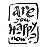 Are you happy now - vector hand drawn grunge lettering Stock Images