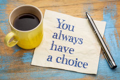 You always have a choice Stock Images