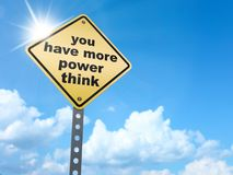 You have more power think sign. On blue sky background,3d rendered Royalty Free Stock Photos