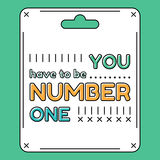 You have to be number one. Royalty Free Stock Image