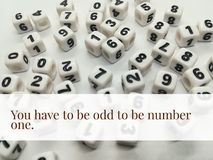 You have to be odd to be number one inspirational quote stock image
