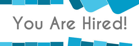 You Are Hired Blue Abstract Shapes Background. You are hired text written over blue background Royalty Free Stock Images