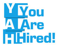 You Are Hired Blue Abstract Stripes. You are hired text written over blue background Royalty Free Stock Image