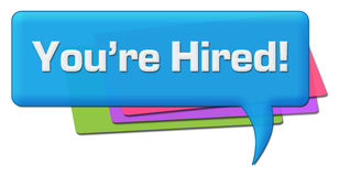 You Are Hired Colorful Comment Symbol. You are hired text written over colorful comment symbol Royalty Free Stock Photos