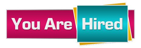 You Are Hired Turquoise Pink Horizontal. You are hired text written over pink turquoise background Stock Image