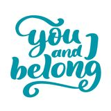 You and I belong Valentine phrase. Vintage Calligraphy inspiration love graphic design typography element for print Stock Photo
