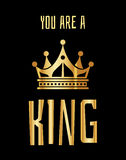You are a king greeting card in gold black Stock Photos