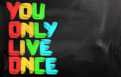 You Only Live Once Concept Stock Photography