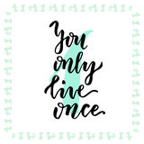 You only live once. Hand lettering calligraphy. Inspirational phrase. Vector hand drawn illustration Royalty Free Stock Photography