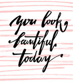 You look beautiful today. Calligraphic lettering  hand drawn. Stock Photo