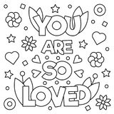 You are so loved. Coloring page. Vector illustration. You are so loved. Coloring page. Black and white vector illustration Royalty Free Stock Photos