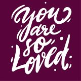 You are so Loved. Hand drawn vector lettering romantic quote royalty free illustration