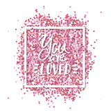You are Loved text. Love message. Pink confetti in in white square frame. Romantic Valentines background. vector illustration