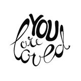 You are loved. Vector Valentines Day hand drawn text You are loved. Black on white background Stock Photography