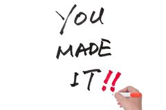 You made it. Words written on white board royalty free stock photography