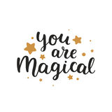 You are magical. Vector font, hand drawn lettering, inspirational quote isolated on white background Stock Photos
