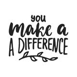 You make a difference - hand drawn lettering phrase isolated on the black background. Fun brush ink vector illustration. For banners, greeting card, poster Stock Photo