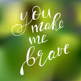 You make me brave Royalty Free Stock Photography