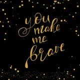 You make me brave Royalty Free Stock Photo
