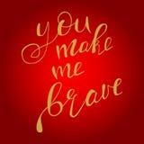 You make me brave Royalty Free Stock Image
