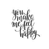 You make me feel happy black and white hand written lettering Stock Image