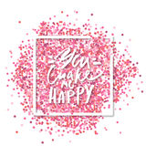 You make me Happy text. Love message. Pink confetti in in white square frame. Romantic Valentines background. royalty free illustration