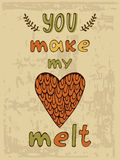 You make me melt. Hand drawn illustration and calligraphy poster Stock Photo