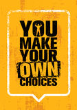 You Make Your Own Choices. Inspiring Workout and Fitness Gym Motivation Quote. Creative Vector Typography. Grunge Poster Concept Vector Illustration