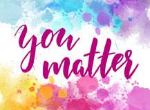 You matter - inspirational quote royalty free illustration