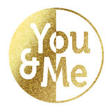 You and me badge. In gold Royalty Free Stock Images