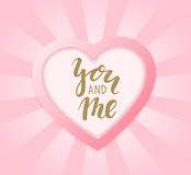You and me Hand drawn calligraphy and brush pen lettering with frame border of pink heart Stock Photos